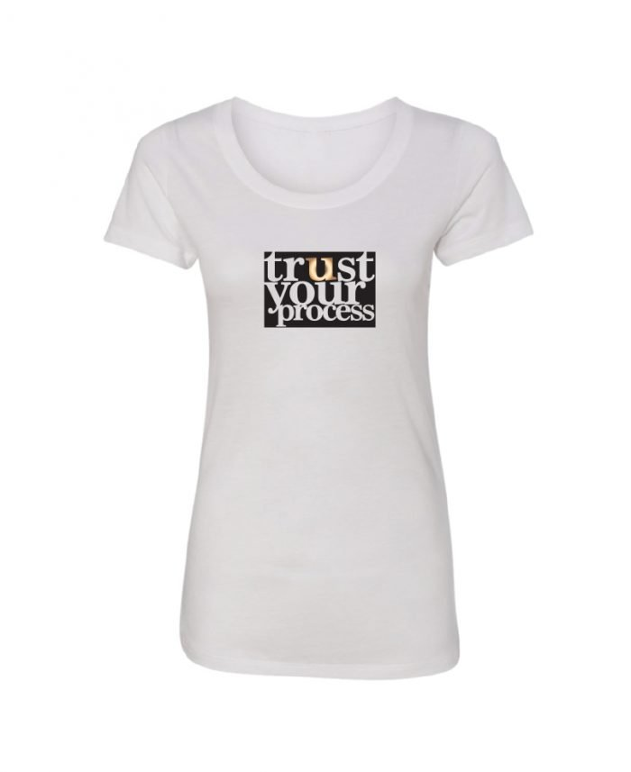 trust your process - White - womens