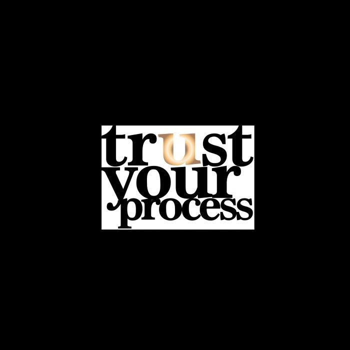 trust your process - Black